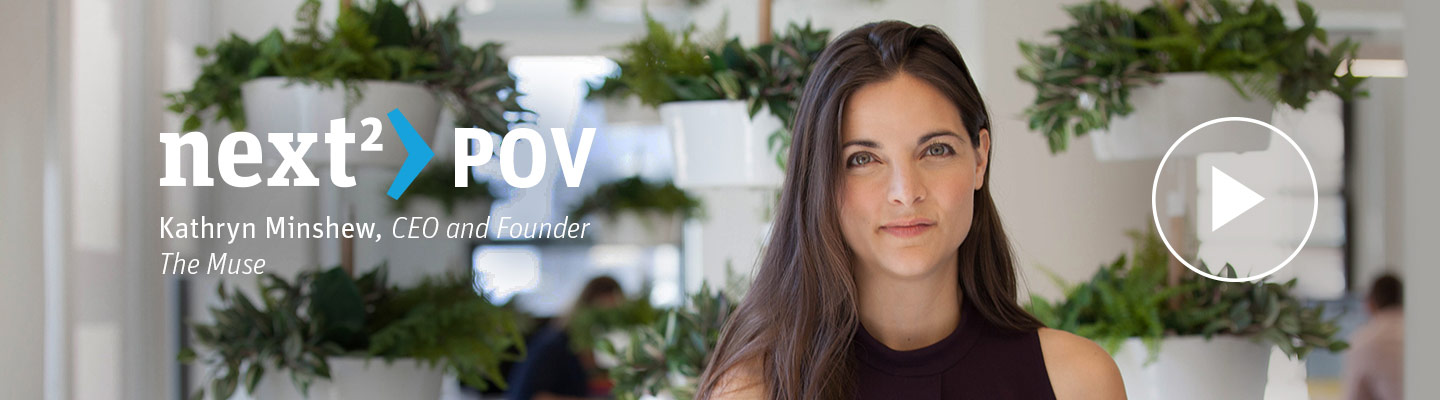 Kathryn Minshew - THE NEXT BIG THING IN CAREER TECH